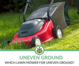 best lawn mower for uneven ground